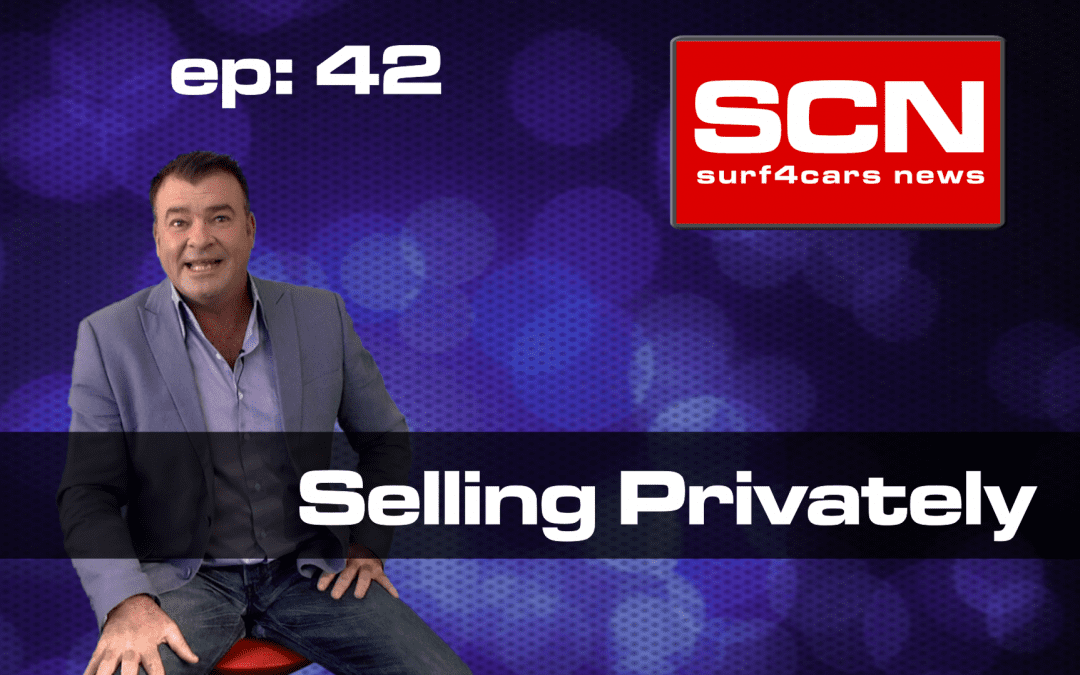 Surf4Cars News Episode 42 – Selling Privately