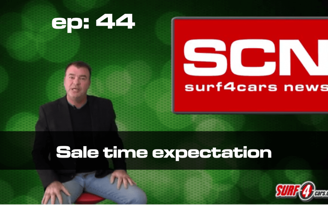 Surf4Cars News Episode 44 | Sale time expectation