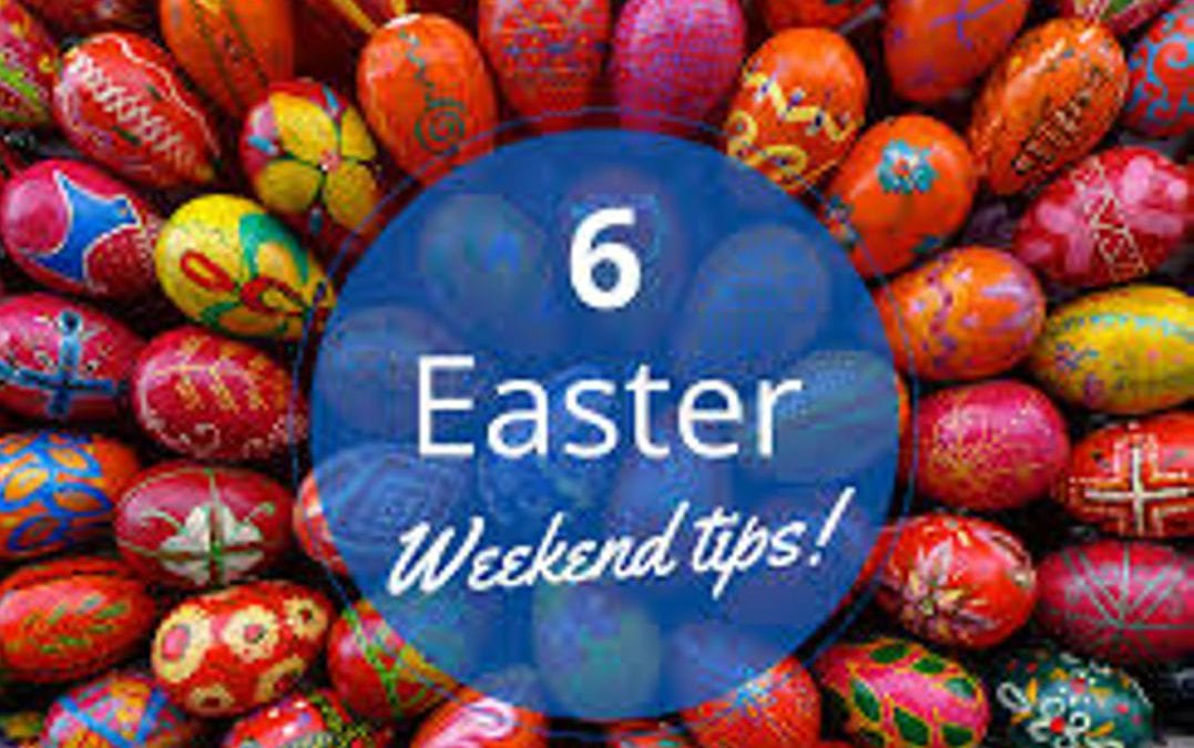 Travel Tips For The Easter Weekend